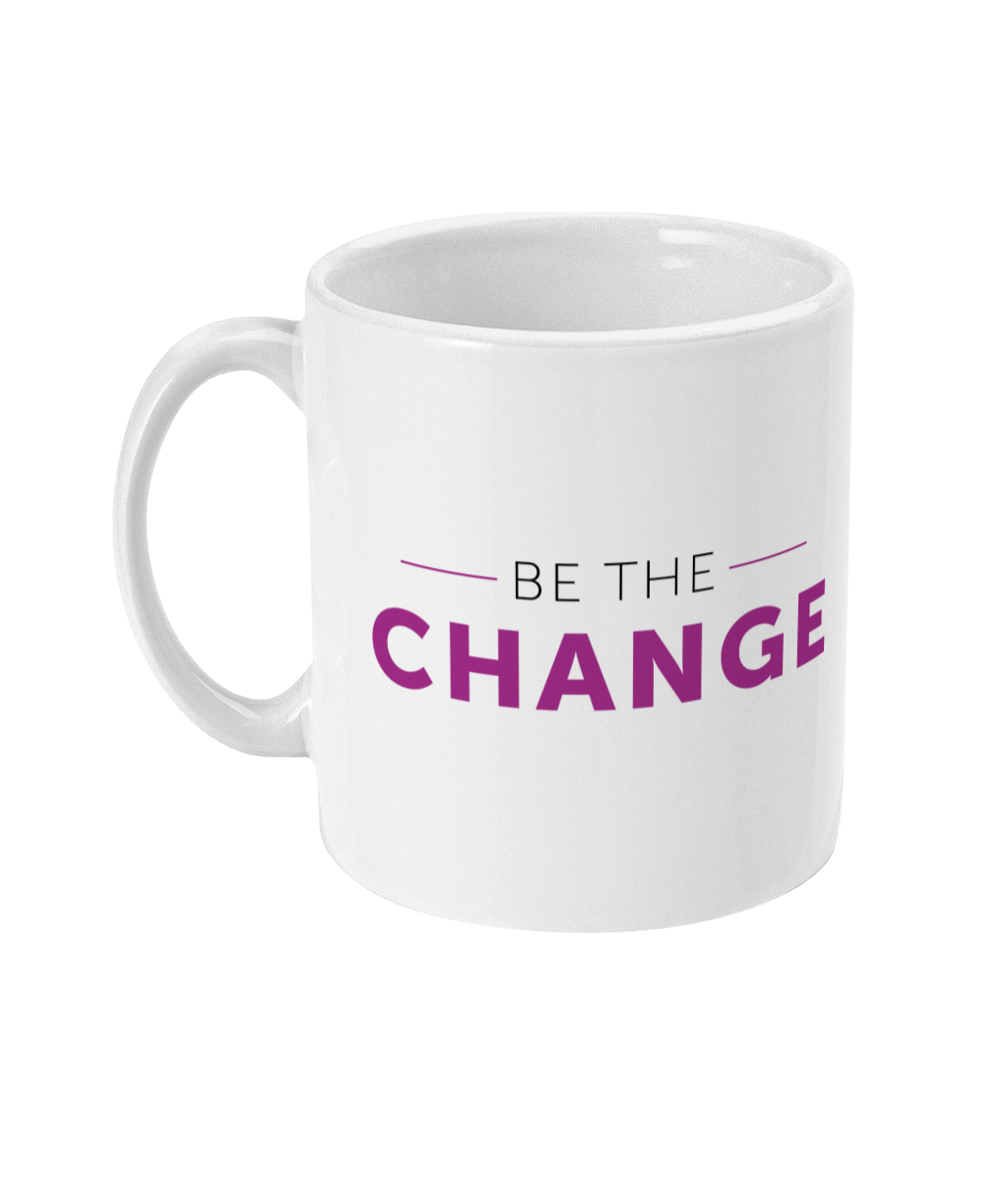 Be The Change - Mug