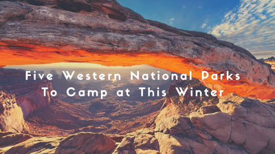 Five Western National Parks To Camp at This Winter