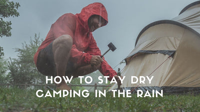 How To Stay Dry Camping in the Rain