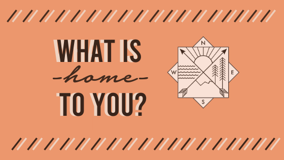 What is 'Home' to You?