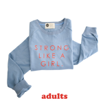 STRONG LIKE A GIRIL  - Adult Terry Cotton Sweatshirt | BLUE |