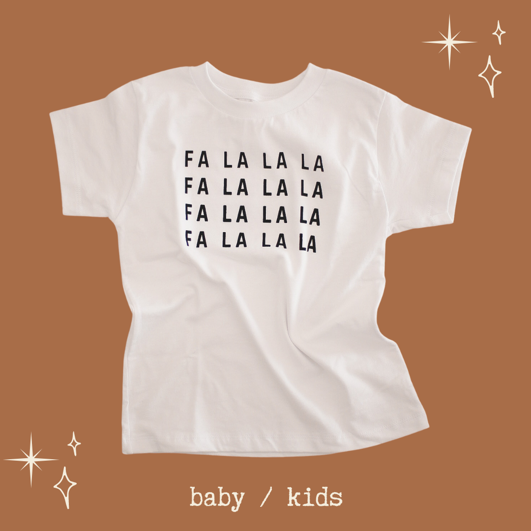 FA LA LA LA  - Onesie | Infant |  Toddler & Youth Tee ( white )