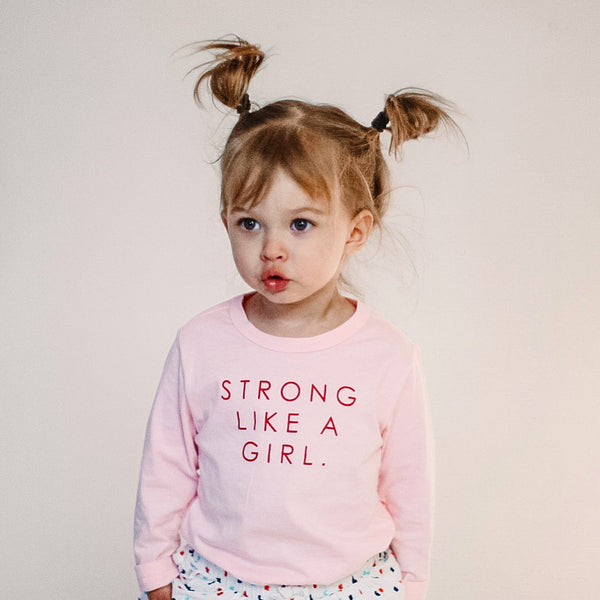 STRONG LIKE A GRIL ( PINK )  - Long Sleeve Infant & Toddler Tee