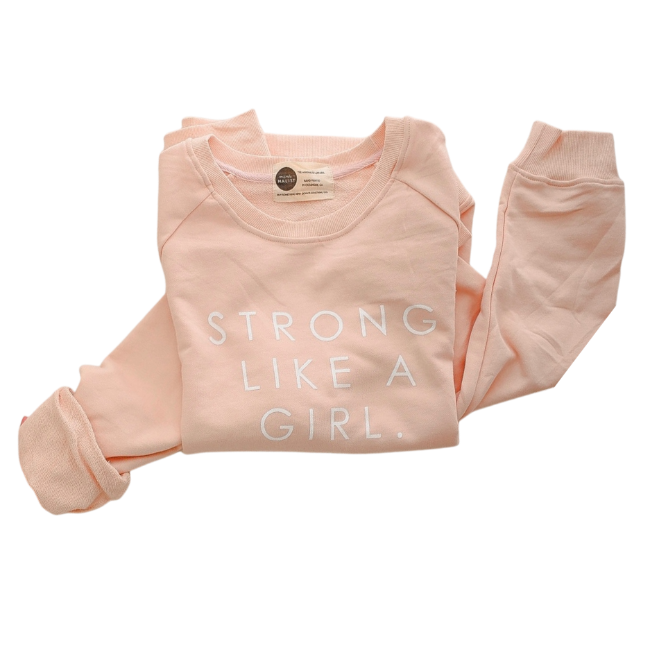 STRONG LIKE A GIRL - Adult Terry Cotton Sweatshirt - ROSE