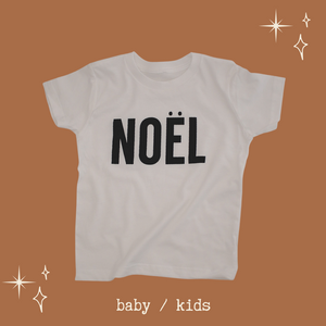 NOEL - Onesie | Infant |  Toddler & Youth Tee