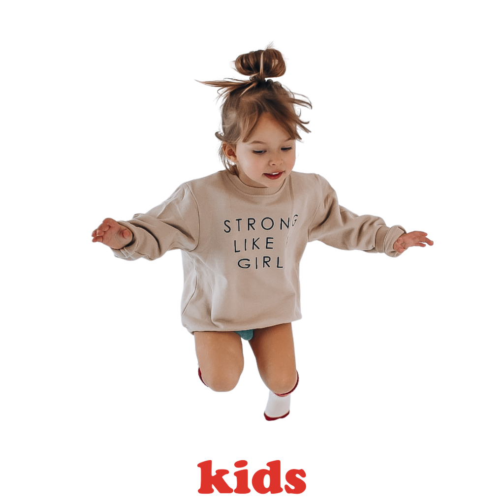 STRONG LIKE A GIRL - Infant, Toddler & Youth  Terry Cotton Sweatshirt - SAND