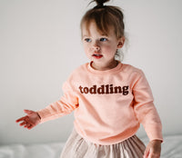 TODDLING ( HAND DYED) Toddler Sweatshirt