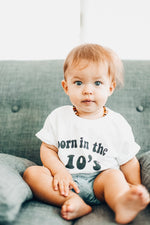 BORN IN THE 10'S - Onesie  & Toddler Tee