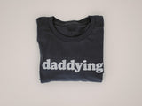 DADDYING  - Adult Unisex Crewneck Tee