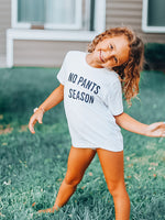 NO PANTS SEASON - Infant | Toddler | Youth ( BLACK DESIGN )
