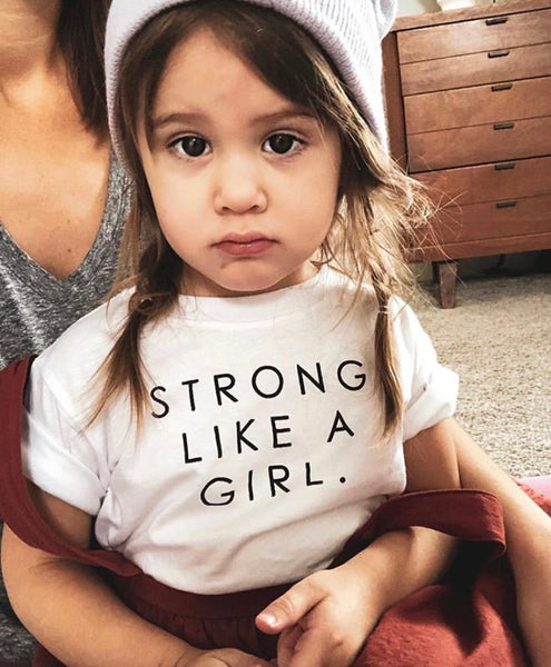 STRONG LIKE A GIRL - Onesie  & Toddler T-Shirt