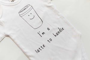 I'm a latte to handle bodysuit, Coffee lover baby gift, I'm a latte to handle romper, I'm a latte to handle toddler shirt, But first coffee