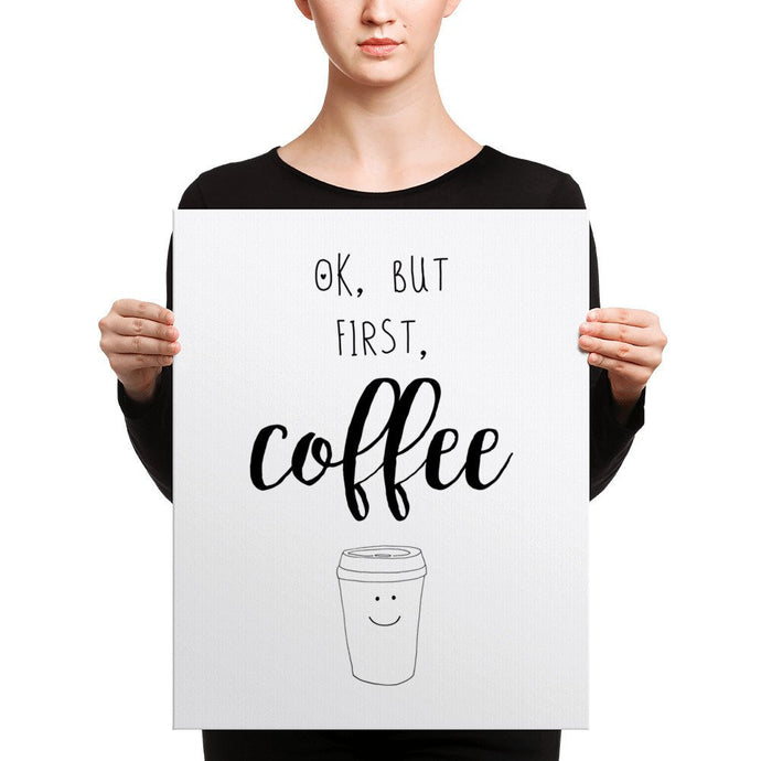 But first coffee print, okay but first coffee canvas, coffee lover gift