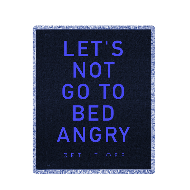 Let's Not Go To Bed Angry Blanket