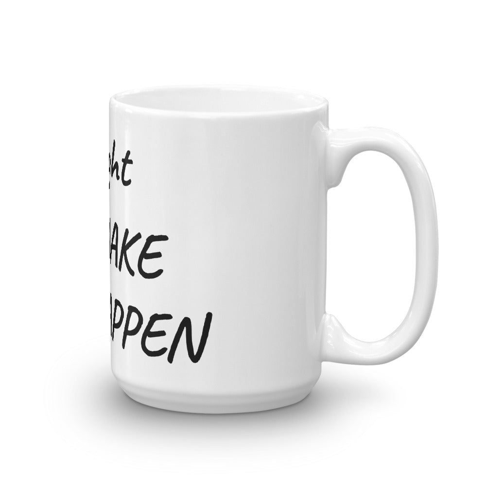 Load image into gallery viewer make happen coffee mug cool