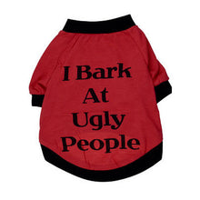 I bark at ugly people - Novelty Dog Shirt / Vest | Dog Clothes