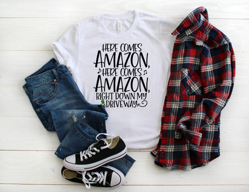 Here Comes Amazon Right Down My Driveway Women Tee