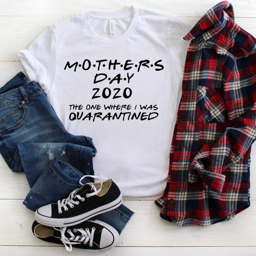Mothers Day in Quarantine 2020 Shirt
