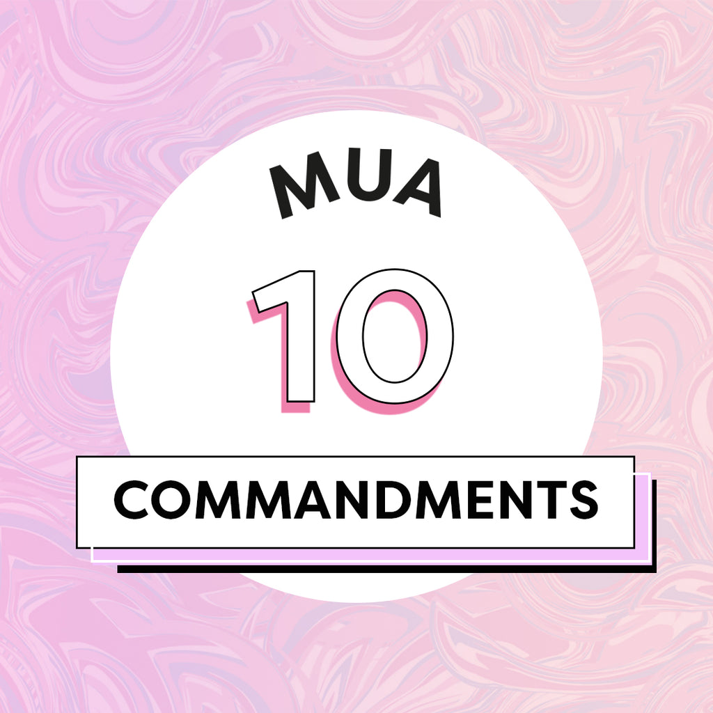 The 10 Commandments of a Professional Makeup Artist