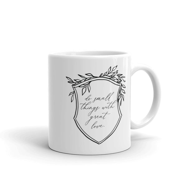Small Things With Great Love Mug