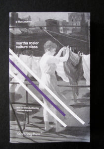 Martha Rosler: Culture Class e-flux Journal