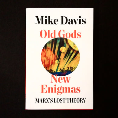 Mike Davis: Old Gods, New Enigmas: Marx's Lost Theory