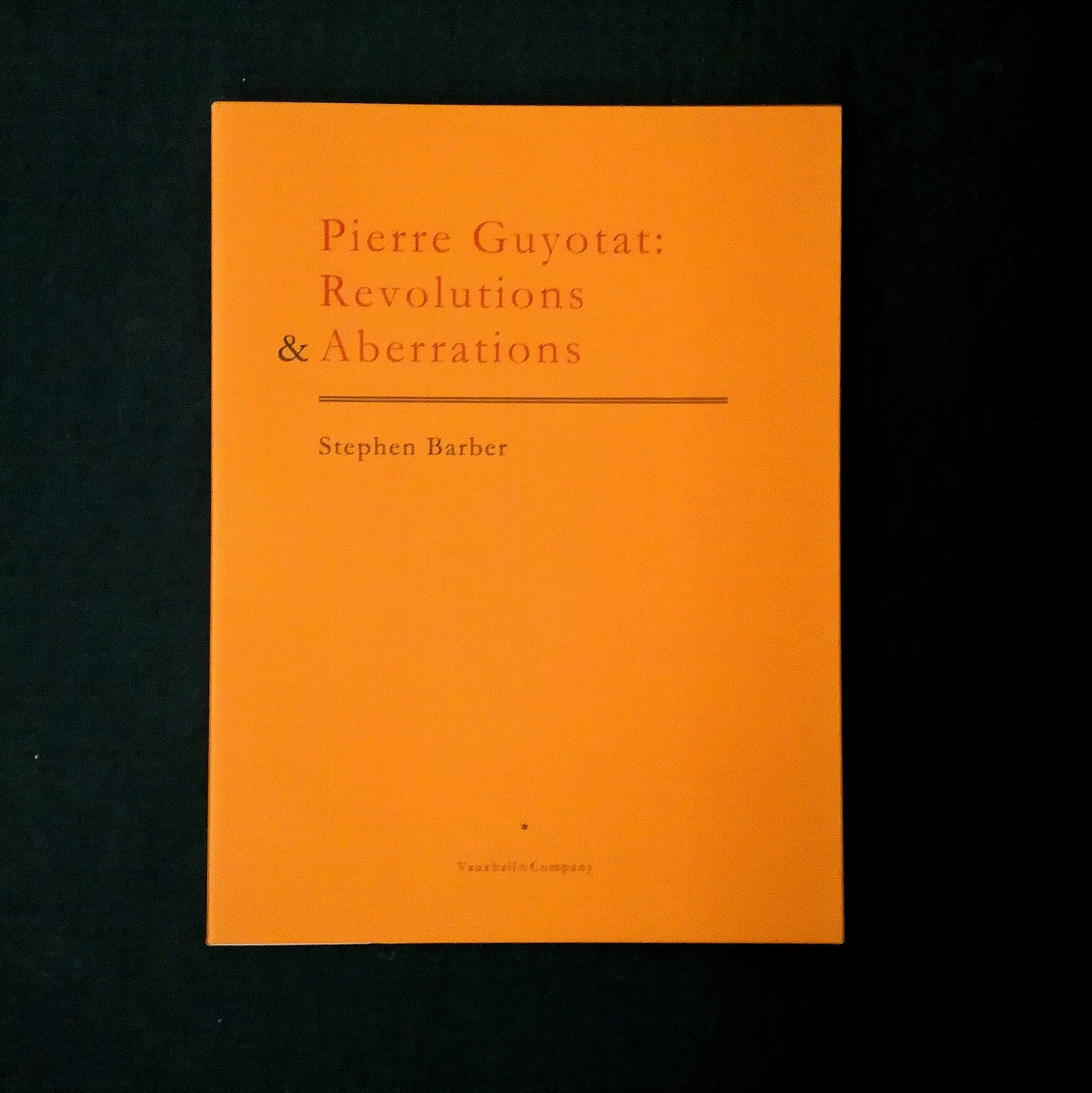 Stephen Barber: Pierre Guyotat: Revolutions & Aberrations