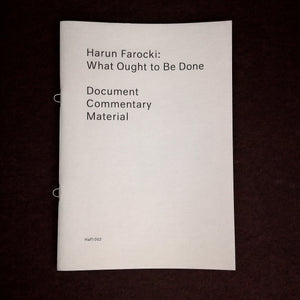 Harun Farocki: What Ought to be Done