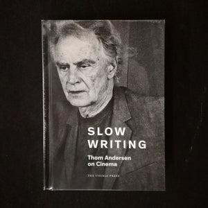 Thom Andersen: Slow Writing