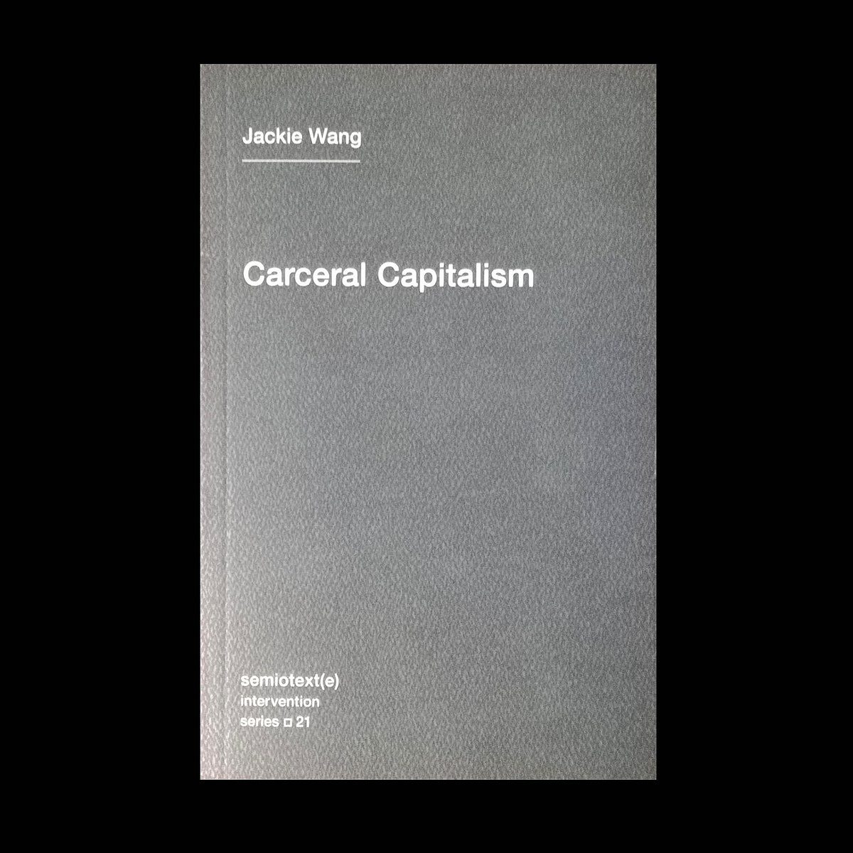 Jackie Wang Carceral Capitalism Ica Bookstore