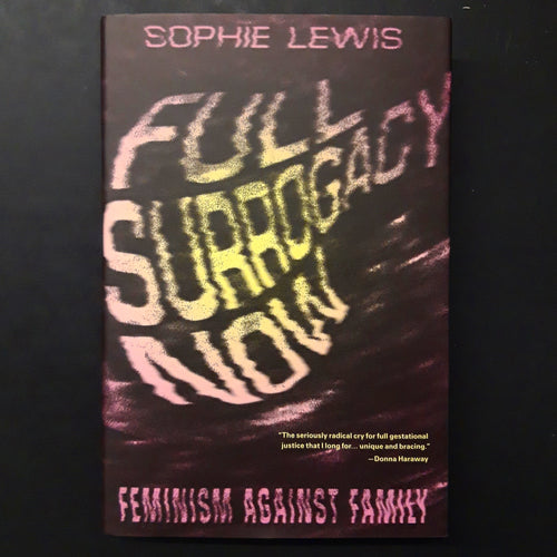 Sophie Lewis: Full Surrogacy Now