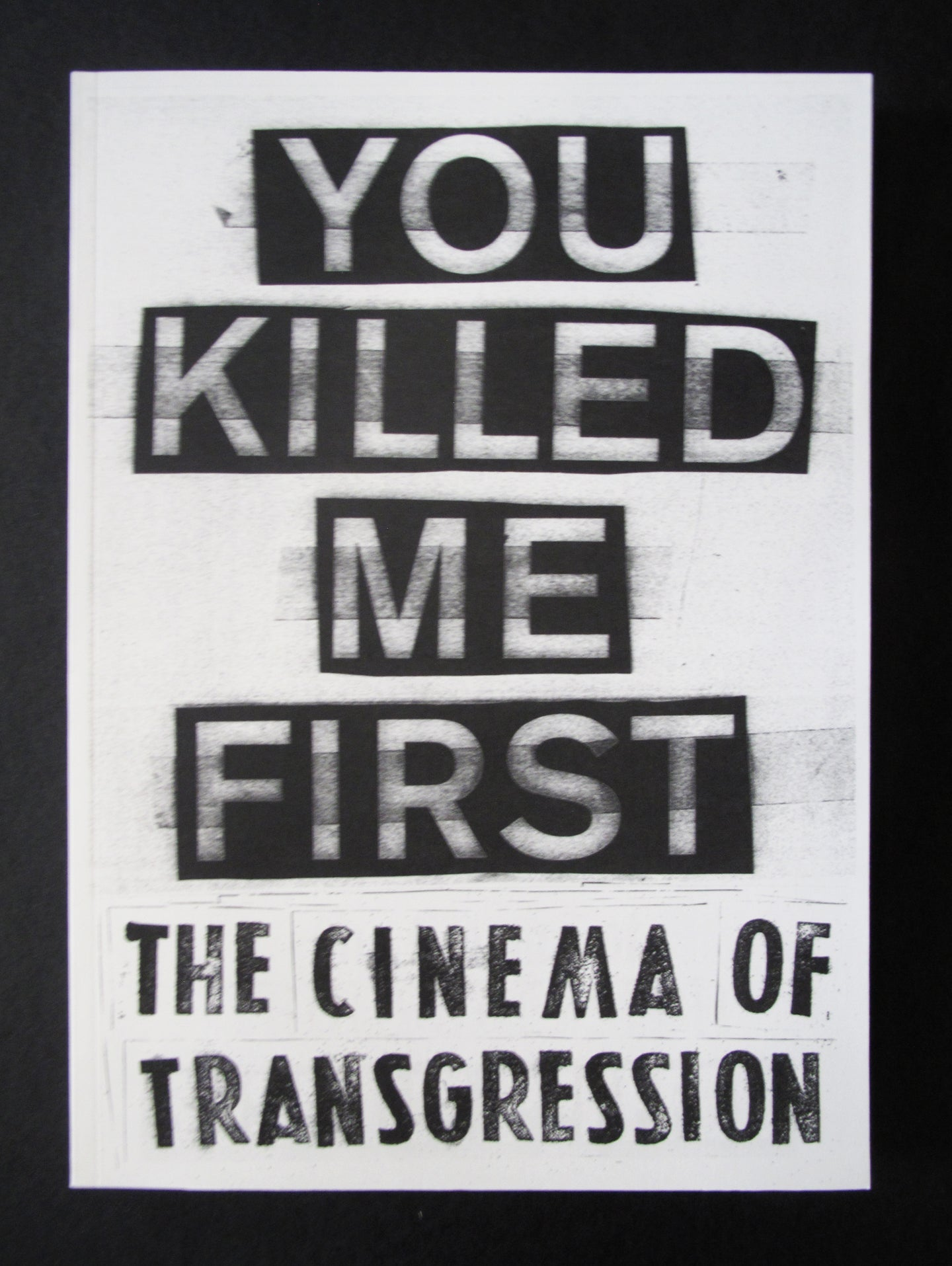 You Killed Me First: The Cinema of Transgression