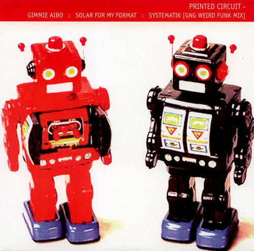 Printed Circuit - Gimmie Aibo red vinyl 7