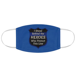 I Stand Behind The Heroes The Protect This Line Unisex Mask