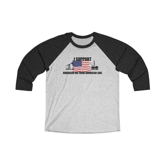 I Support American Oil from American Soil Unisex Raglan T-shirt