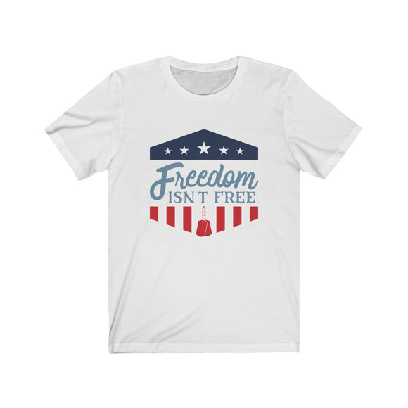 Freedom Isn't Free Unisex T-Shirt
