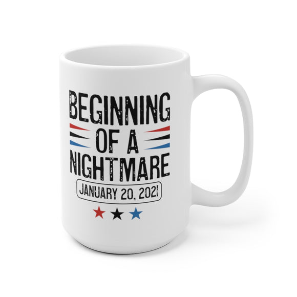 Beginning of a Nightmare January 20, 2021 Mug (2 Sizes)