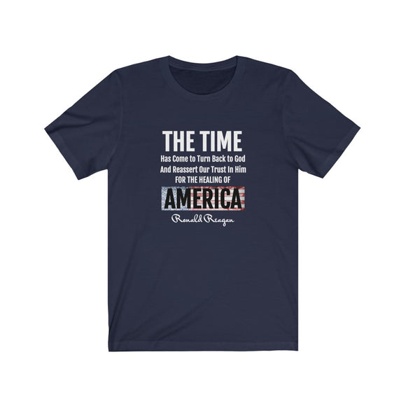 The Time Has Come to Turn Back To God (Reagan Quote) Unisex T-shirt