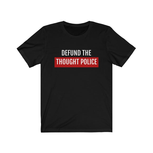 Defund the Thought Police Cotton Unisex T-Shirt