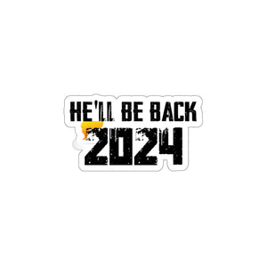 He'll Be Back 2024 (Trump Swoop) Sticker (4 Sizes)