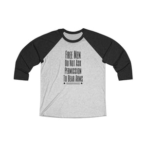 Free Men Do Not Ask Permission to Bear Arms Unisex Tri-Blend 3/4 Raglan Tee
