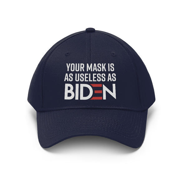 Your Mask is as Useless as Biden Unisex Twill Hat