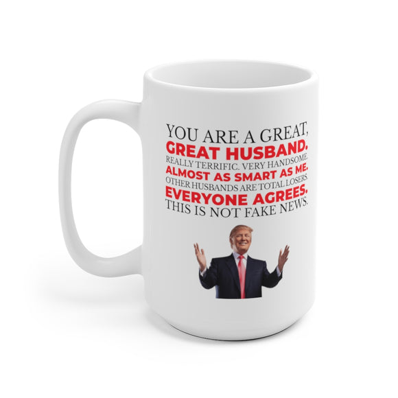 Trump: You Are a Great Husband Ceramic Mug (2 Sizes)