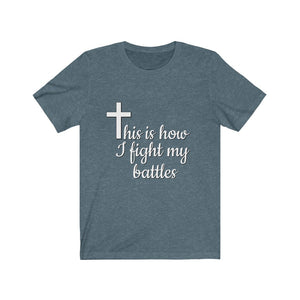 This is how I fight my battles Unisex Cotton  T-Shirt