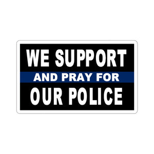 We Support and Pray for Our Police Sticker (4 Sizes)