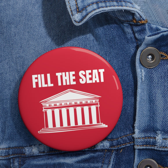 Fill the Seat Custom Button (3 Sizes)