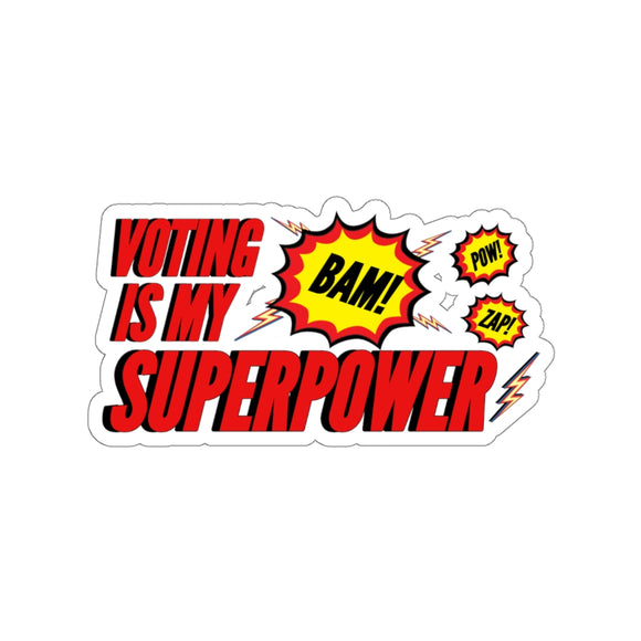 Voting is my Superpower Sticker (White or Transparent Background)
