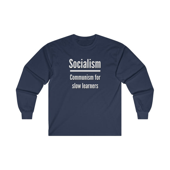 Socialism: Communism for Slow Learners Long Sleeve Unisex Tee