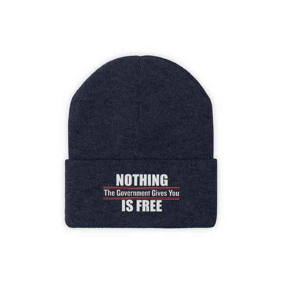 Nothing the Government Gives You Is Free Embroidered Knit Beanie