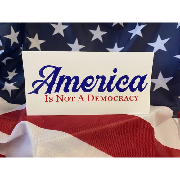 America is Not a Democracy Sticker